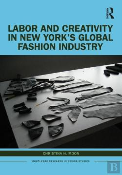 Bertrand.pt - Labor And Creativity In New York'S Global Fashion Industry