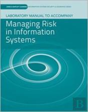 Laboratory Manual To Accompany Managing Risk In Information Systems