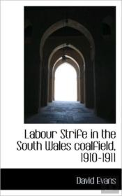 Labour Strife In The South Wales Coalfie