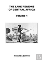 Lake Regions Of Central Africa Volume 1