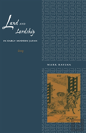 Land And Lordship In Early Modern Japan