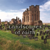 Landscapes Of Faith: The Christian Heritage Of The North East