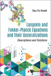 Langevin And Fokkerplanck Equations And Their Generalizations