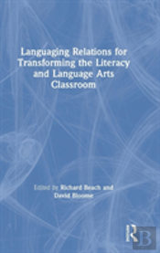 Languaging Relations For Transforming The Literacy And Language Arts Classroom