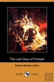 Last Days Of Pompeii (Dodo Press)