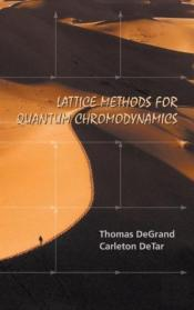 Lattice Methods For Quantum Chromodynamics