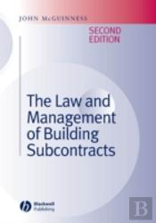 Law And Management Of Building Subcontracts