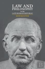 Law And Philosophy In The Late Roman Republic