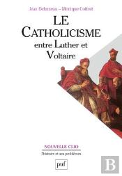 Le Catholicisme Entre Luther Et Voltaire (7e Édition)