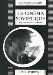 Le Cinema Sovietique De Khrouchtchev A Gorbatchev