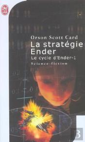 Le Cycle D'Ender T.1 ; La Strategie Ender