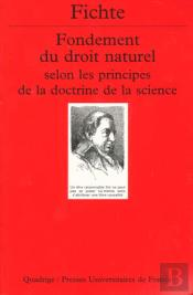 Le Fondement Du Droit Naturel Selon Les Principes De La Doctrine De La Science