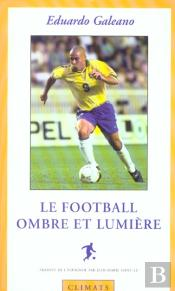 Le Football ; Ombre Et Lumiere