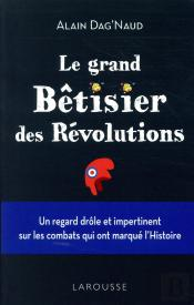 Le Grand Betisier Des Revolutions