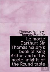 Le Morte Darthur: Sir Thomas Malory'S Bo