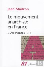 Le Mouvement Anarchiste En France T. 1