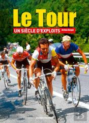 Le Tour, Un Siecle D'Exploits