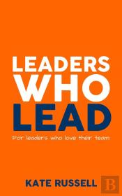 Leaders Who Lead