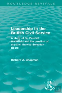 Bertrand.pt - Leadership In The British Civil Service (Routledge Revivals)