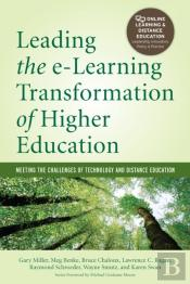 Leading The E-Learning Transformation Of Higher Education