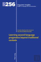 Learning Second Language Pragmatics Beyond Traditional Contexts