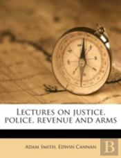 Lectures On Justice, Police, Revenue And