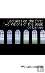 Lectures On The First Two Visions Of The Book Of Daniel