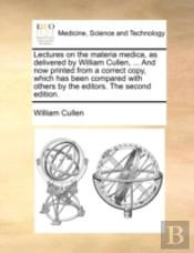 Lectures On The Materia Medica, As Deliv