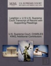 Leighton V. U S U.S. Supreme Court Transcript Of Record With Supporting Pleadings
