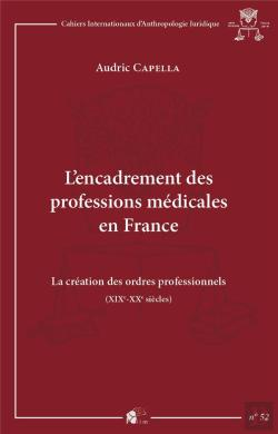 Bertrand.pt - L'Encadrement Des Professions Medicales En France. La Creation Des Or