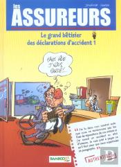 Les Assureurs T.1; Le Grand Betisier Des Declarations D'Accidents