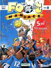 Les Foot Maniacs T.8 Top Humour 2012