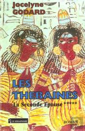 Les Thebaines T.5 ; La Seconde Epouse