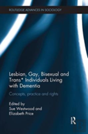 Lesbian, Gay, Bisexual And Trans* Individuals Living With Dementia