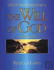 Leslie Weatherhead'S The 'Will Of God'