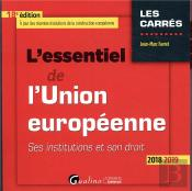 L'Essentiel De L'Union Europeenne - 18eme Edition
