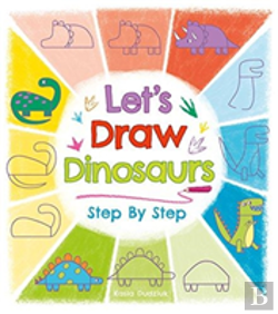 Bertrand.pt - Let'S Draw Dinosaurs Step By Step
