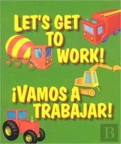 Lets Get To Work Vamos A Trabcb