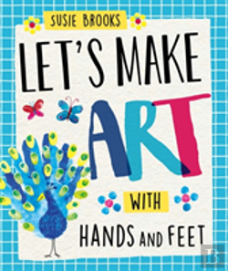Bertrand.pt - Let'S Make Art: With Hands And Feet