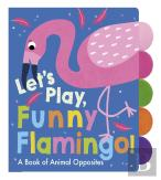 Let'S Play, Funny Flamingo!