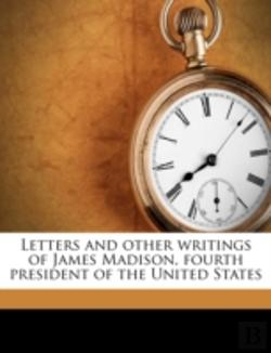 Bertrand.pt - Letters And Other Writings Of James Madi