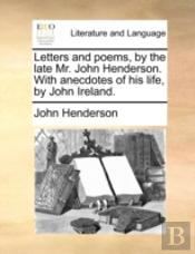Letters And Poems, By The Late Mr. John