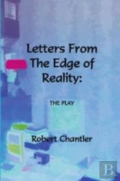 Letters From The Edge Of Reality - The Play