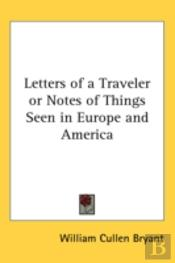 Letters Of A Traveler Or Notes Of Things
