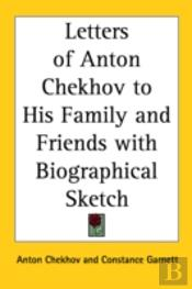 Letters Of Anton Chekhov To His Family A