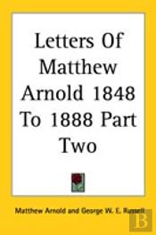 Letters Of Matthew Arnold 1848 To 1888 Part Two