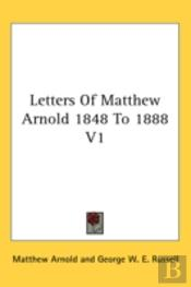 Letters Of Matthew Arnold 1848 To 1888 V