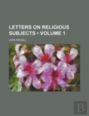 Letters On Religious Subjects (Volume 1)