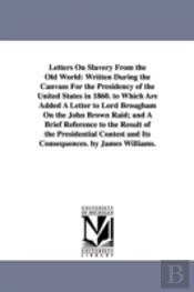 Letters On Slavery From The Old World