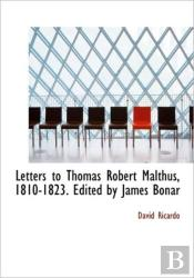 Letters To Thomas Robert Malthus, 1810-1